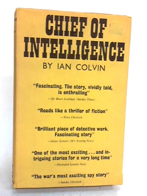 CHIEF OF INTELLIGENCE: CANARIS by Ian Colvin