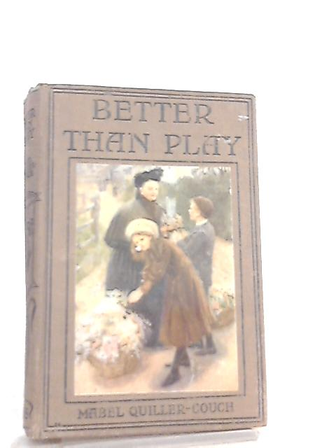 Better Than Play By Mabel Quiller Couch