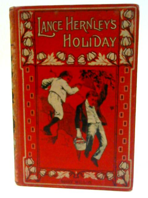 Lance Hernley's Holiday by Mary Wilson