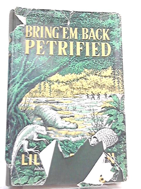 Bring 'em Back Petrified By Lilian Brown