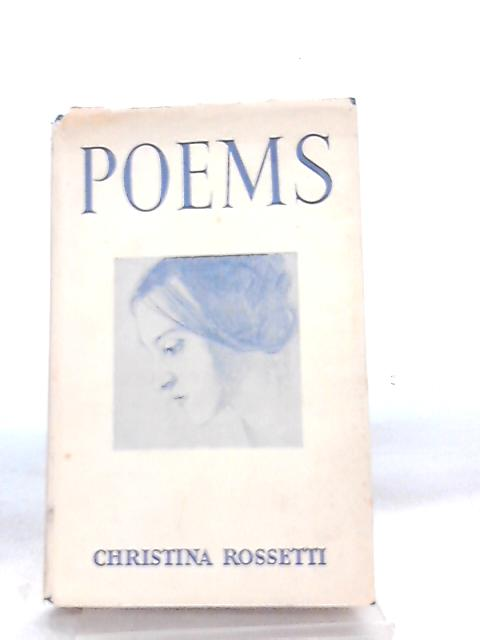 Poems of Chritina Rossetti By K. Jarvis