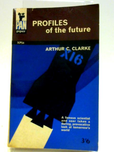 Profiles of the Future By Clarke, Arthur C