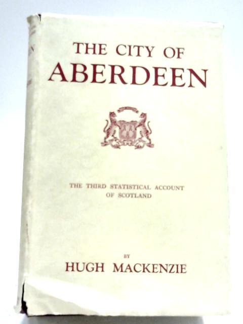 The City Of Aberdeen by Hugh Mackenzie