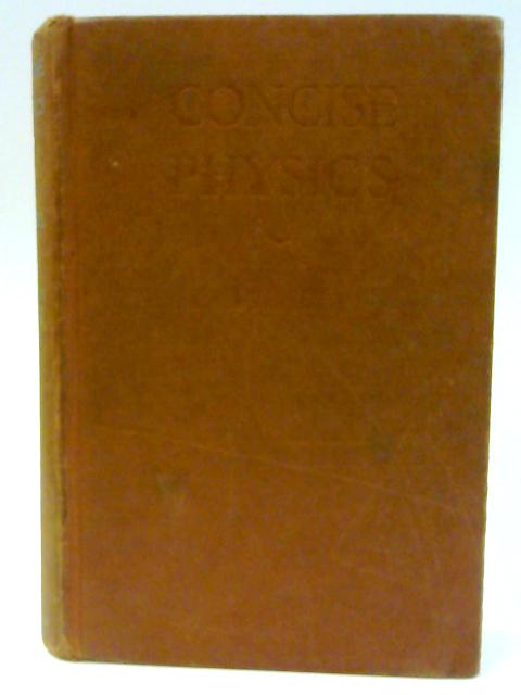 Concise Physics by Shackel,R.G.