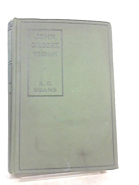 John Gilbert, Yeoman By R. G. Soans