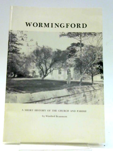 Wormingford - A short history of the church and parish by Beaumont,Winifred