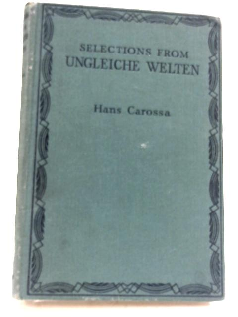 Selections From Ungleiche Welten by Hans Carossa