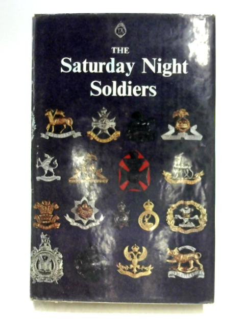 The Saturday Night Soldiers by Arthur Victor Sellwood