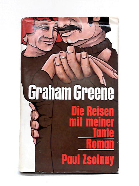 Die Reisen mit meiner Tante: Roman. by Graham Greene