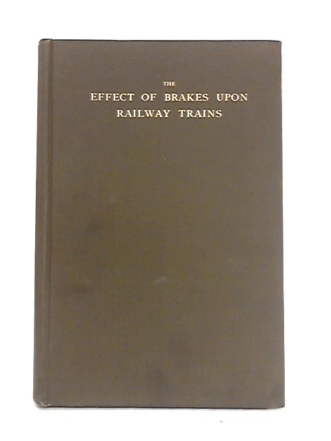 The Effect of Brakes Upon Railway Trains By Douglas Galton