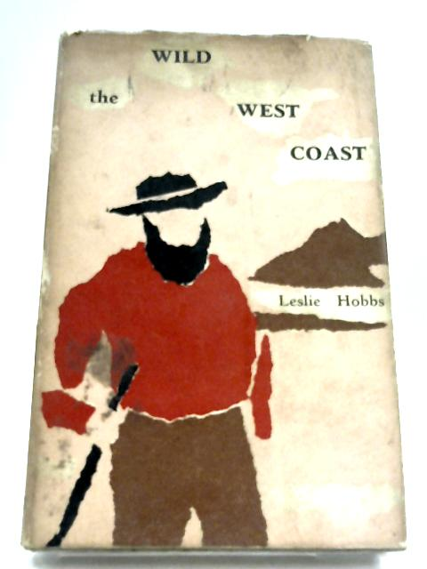 The Wild West Coast by Leslie Hobbs