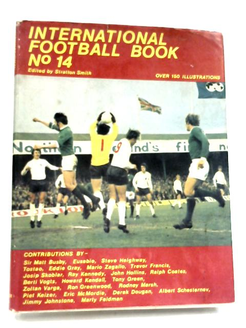 International Football Book: No. 14 by Stratton Smith (Editor)