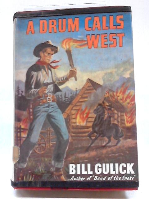 A Drum Calls West by Bill Gulick