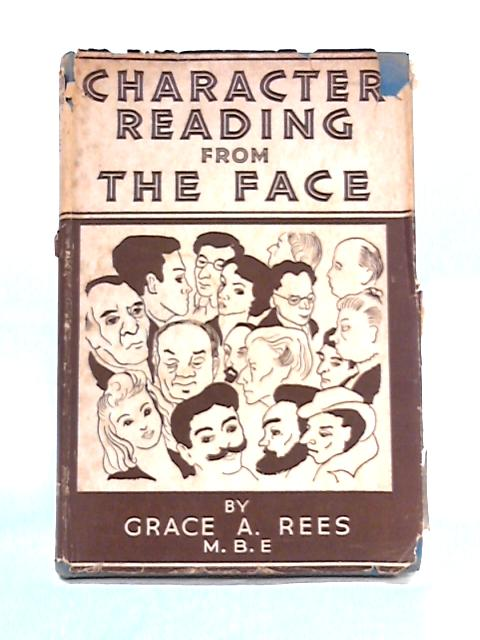 Character Reading From the Face: The Science of Physiognamy by G.A. Rees