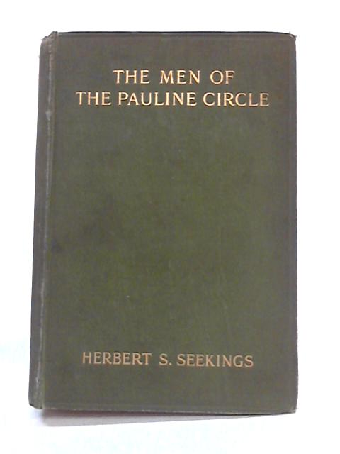 The Men Of The Pauline Circle by Herbert S. Seekings