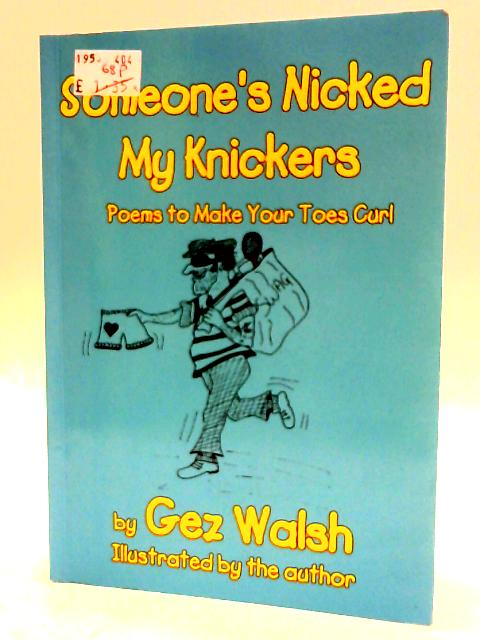 Someone's Nicked My Knickers: Poems to Make Your Toes Curl by Unknown