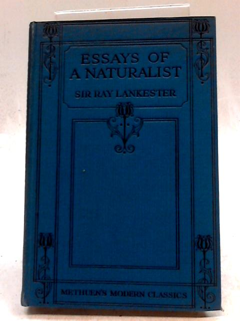 Essays of a Naturalist by Sir Ray Lankester