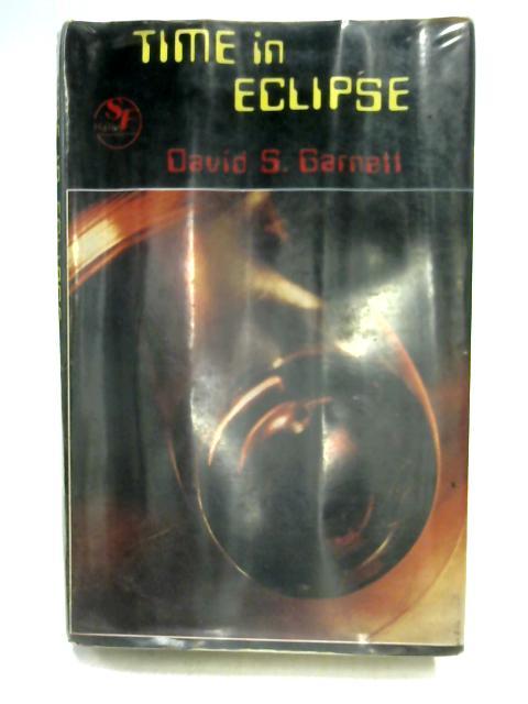 Time in Eclipse By David S. Garnett