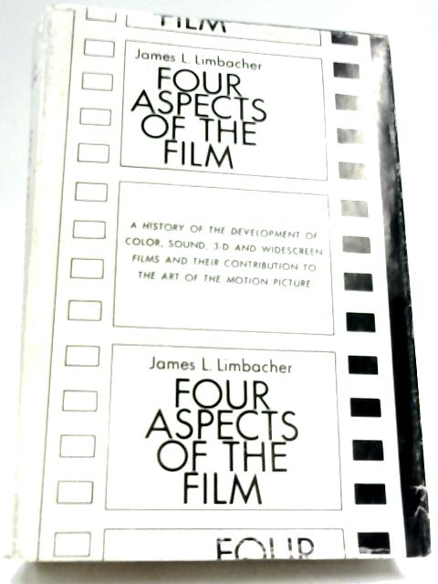 Four Aspects Of The Film by James L. Limbacher