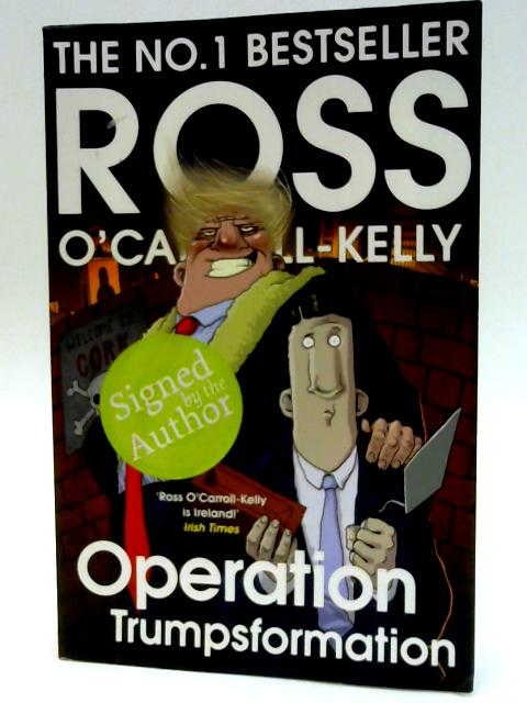 Operation Trumpsformation by O'Carroll-Kelly, Ross