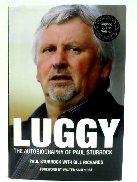 Luggy: The Autobiography of Paul Sturrock by Paul Sturrock