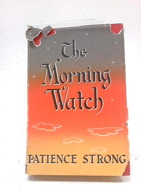 The Morning Watch by Patience Strong