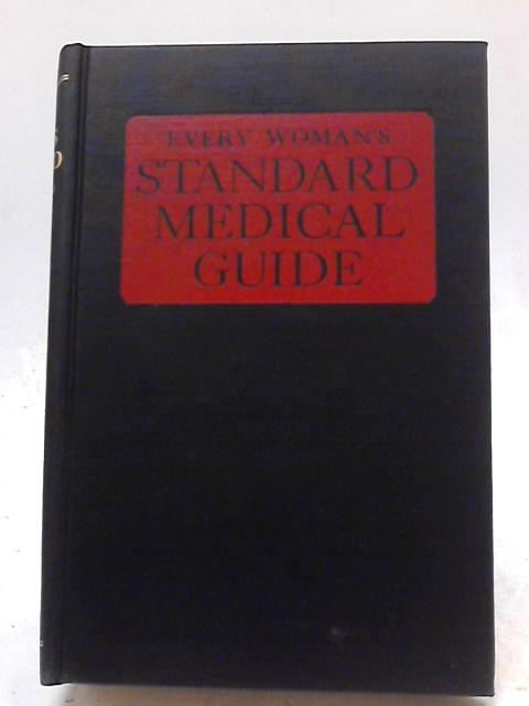 Every Womans Standard Medical Guide by Forty Leading Specialists