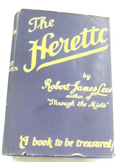 The Heretic by Robert James Lees