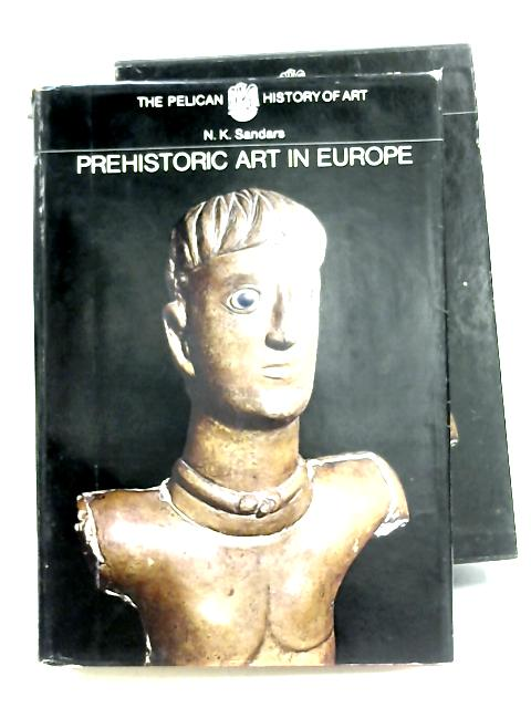 Prehistoric Art In Europe by N. K. Sandars