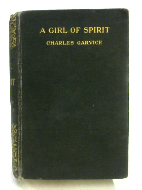 A Girl of Spirit by Charles Garvice