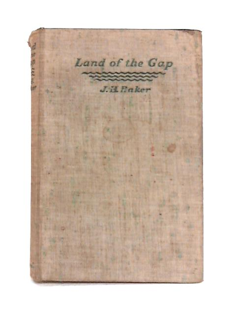 Land of the Gap by John Harold Baker