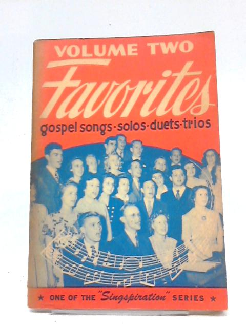 Favorites No 2 Gospel Songs For Solos, Duets, Trios, Quartets And Group Singing by Alfred B Smith