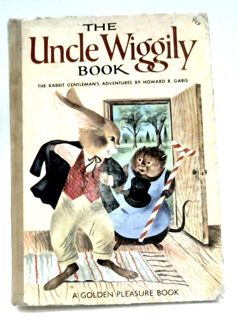 The Uncle Wiggly Book by Howard R. Garis