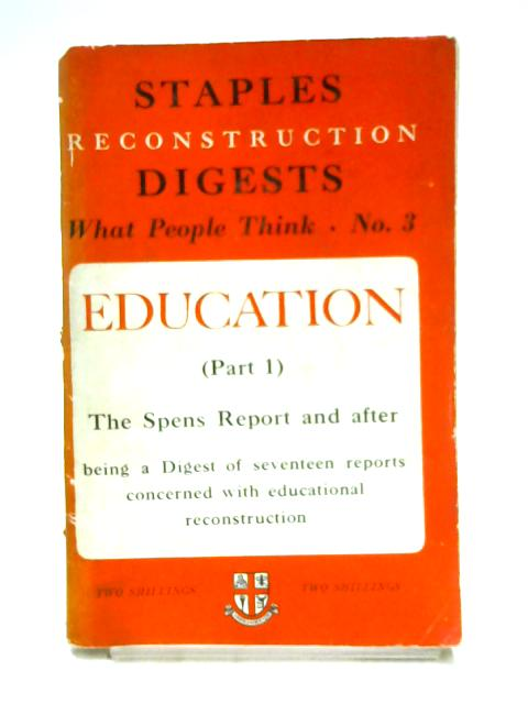 Education Part 1: The Spens Report and After by Anon