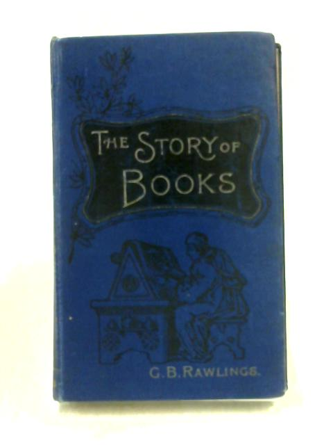 The Story of Books by G.B. Rawlings