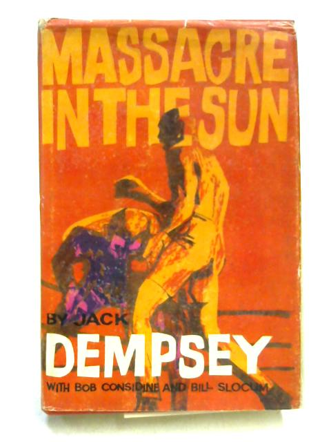 Massacre in the Sun By Jack Dempsey