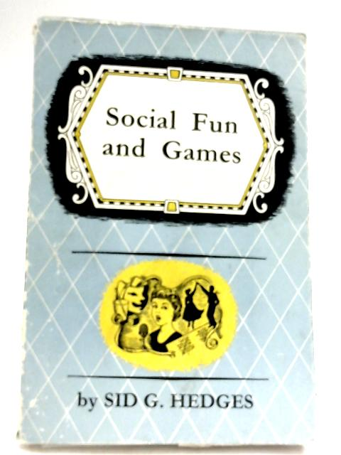Social Fun and Games by Sid G. Hedges