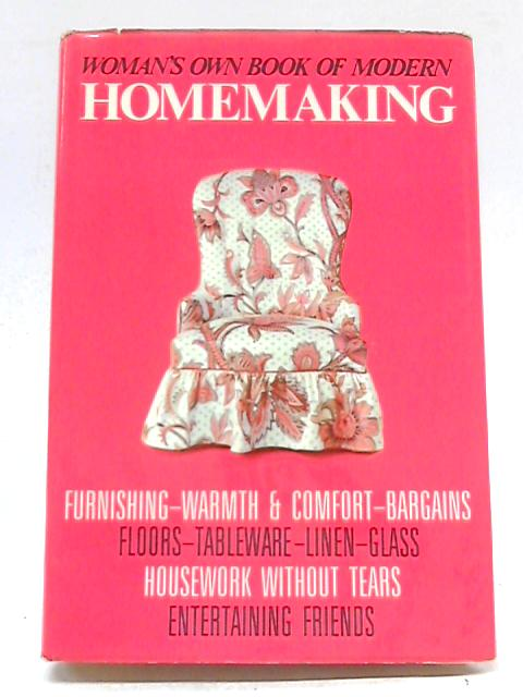 Womans Own Book of Modern Homemaking by Unknown