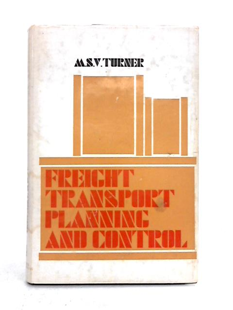 Freight Transport Planning and Control By M.S. Venn Turner