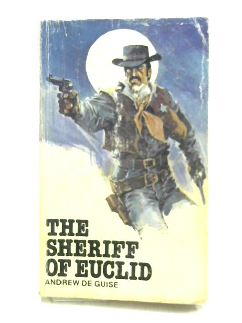 The Sheriff of Euclid by Andrew De Guise