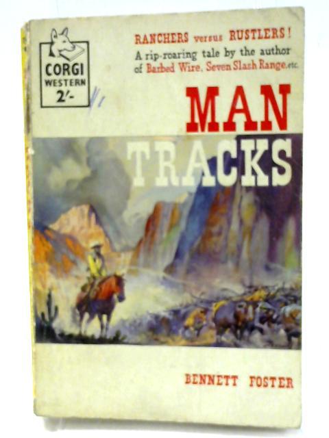 Man Tracks By Bennett Foster