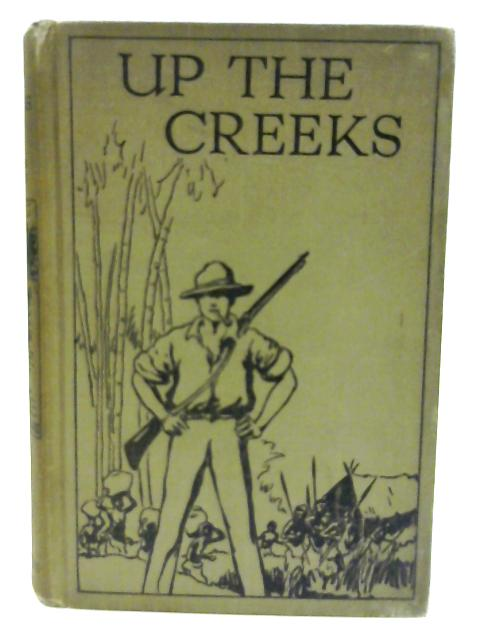 Up the Creeks : A Tale of Adventure in West Africa by Shirley, Edward