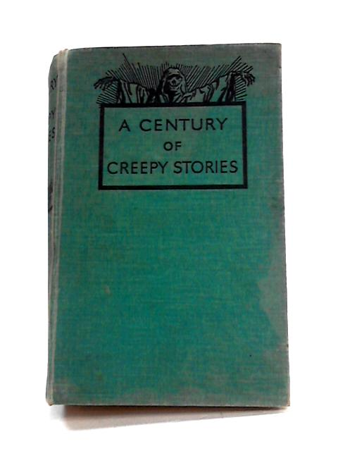 A Century of Creepy Stories by Various