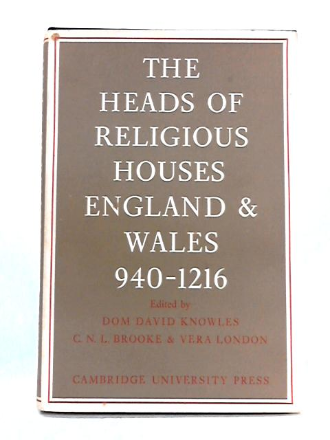 The Heads of Religious Houses: England and Wales 940-1216 by David Knowles (ed)