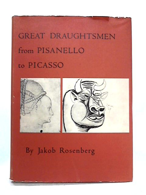 Great Draughtsmen from Pisanello to Picasso by Jakob Rosenberg