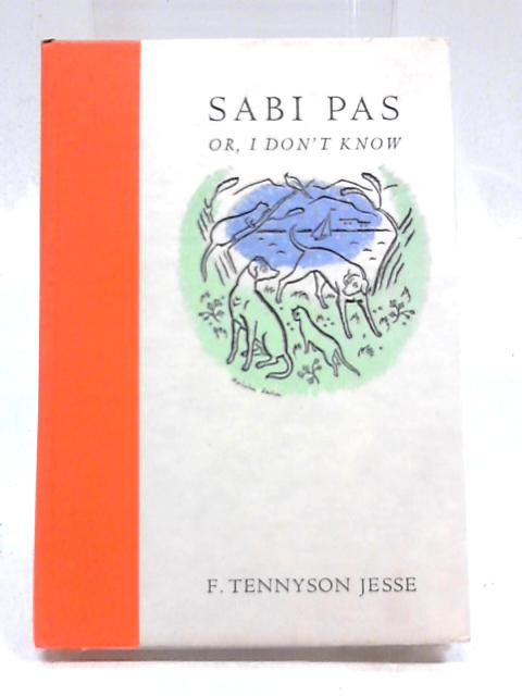 Sabi Pas or, I Don't Know by F Tennyson Jesse