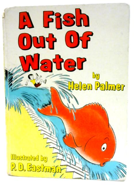 A Fish Out Of Water (Beginners books) by Palmer, Helen