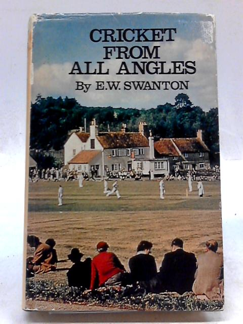 Cricket from All Angles by E.W. Swanton