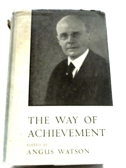 The Way Of Achievement by Angus Watson