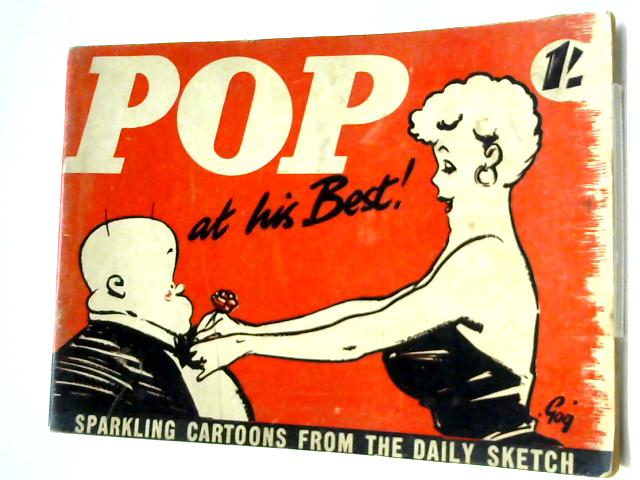 Pop At His Best!, Sparkling Cartoons From The Daily Sketch by Gog